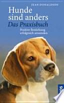Hunde sind anders - Das Praxisbuch