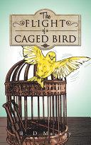 The Flight of a Caged Bird