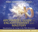 Archangel Guide to Enlightenment and Mastery