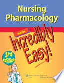 Nursing Pharmacology Made Incredibly Easy Book