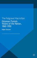 Ottoman/Turkish Visions of the Nation, 1860-1950 Pdf/ePub eBook