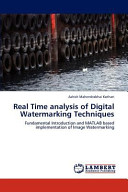 Real Time Analysis of Digital Watermarking Techniques Book