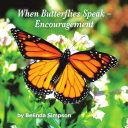 When Butterflies Speak   Encouragement