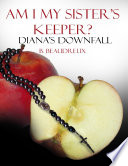 Am I My Sisters Keeper? - Diana's Down Fall