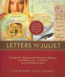 Letters to Juliet: Celebrating Shakespeare's Greatest Heroine, The...