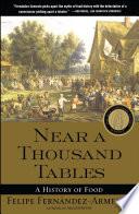"""Near a Thousand Tables: A History of Food"" by Felipe Fernandez-Armesto"