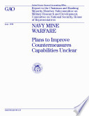 Navy mine warfare plans to improve countermeasures capabilities unclear   report to the chairman and ranking minority member  Subcommittee on Military Research and Development  Committee on National Security  House of Representatives