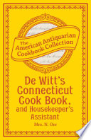 De Witt S Connecticut Cook Book And Housekeeper S Assistant