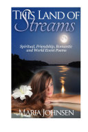 This Land Of Streams: Spiritual, Friendship, Romantic and ...