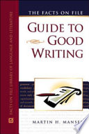 The Facts on File Guide to Good Writing Book