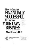 How to Become Financially Successful by Owning Your Own Business Book