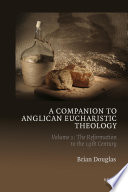 A Companion to Anglican Eucharistic Theology