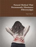 Natural Method That Permanently Eliminates Fibromyalgia