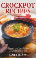 Crockpot Recipes  Scrumptious Crock Pot and Slow Cooker Recipes