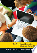 """The Sociology of Education: A Systematic Analysis"" by Jeanne Ballantine, Floyd M Hammack"
