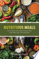Nutritious Meals  Facts about the Mediterranean Diet and 100  Dairy Free Recipes