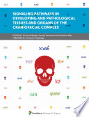 Signaling Pathways in Developing and Pathological Tissues and Organs of the Craniofacial Complex Book