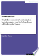 Staphylococcus aureus  contamination levels in selected local herbal medicines sold in Kampala  Uganda Book