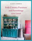 Irish Country Furniture And Furnishings 1700 2000