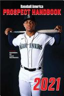 Baseball America 2021 Prospect Handbook Digital Edition Pdf/ePub eBook