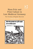 Hans Folz and Print Culture in Late Medieval Germany