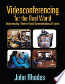 Videoconferencing for the Real World Book