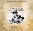 A Day in the Life of a Colonial Soldier