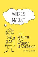 Where s My Dog  the Search for Honest Leadership