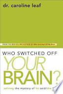 Who Switched Off Your Brain?