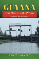 Guyana: From Slavery to the Present Book