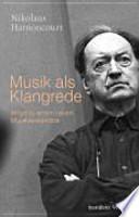 Musik als Klangrede  : Wege zu einem neuen Musikverständnis ; Essays und Vorträge