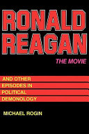 """"""" Ronald Reagan """" the Movie: And Other Episodes in Political ..."""