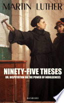 Ninety Five Theses Or Disputation On The Power Of Indulgences Illustrated
