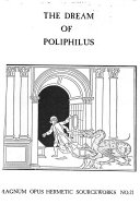 The Hypnerotomachia  Or Dream of Poliphilus  Chapters 1 16