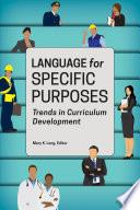Language for Specific Purposes  : Trends in Curriculum Development