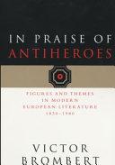 In Praise of Antiheroes