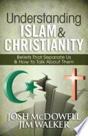Understanding Islam and Christianity
