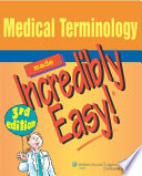 Medical Terminology Made Incredibly Easy  Book