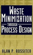 Waste Minimization Through Process Design Book