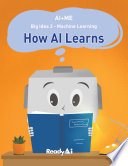 Machine Learning  How Artificial Intelligence Learns  Fun Picture Book for K 2  AI ME Series  Big Idea 3