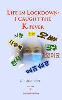 Life in Lockdown: I Caught the K-Fever [Pdf/ePub] eBook