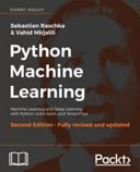 Python machine learning : machine learning and deep learning with Python, scikit-learn, and TensorFlow