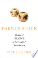 Darwin's Dice  : The Idea of Chance in the Thought of Charles Darwin