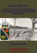 Father Duffy's Story; A Tale Of Humor And Heroism, Of Life And Death With The Fighting Sixty-Ninth [Illustrated Edition] [Pdf/ePub] eBook