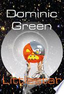 Littlestar  A Science Fiction Comedy of Interstellar War and Virtual Gods Book