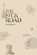 The Silk Road Encyclopedia