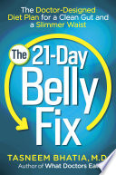 """The 21-Day Belly Fix: The Doctor-Designed Diet Plan for a Clean Gut and a Slimmer Waist"" by Dr. Tasneem Bhatia"