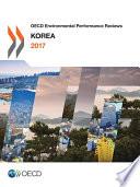 OECD Environmental Performance Reviews  Korea 2017