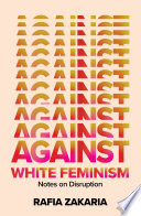 Against White Feminism  Notes on Disruption