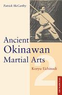 Ancient Okinawan Martial Arts Volume 2